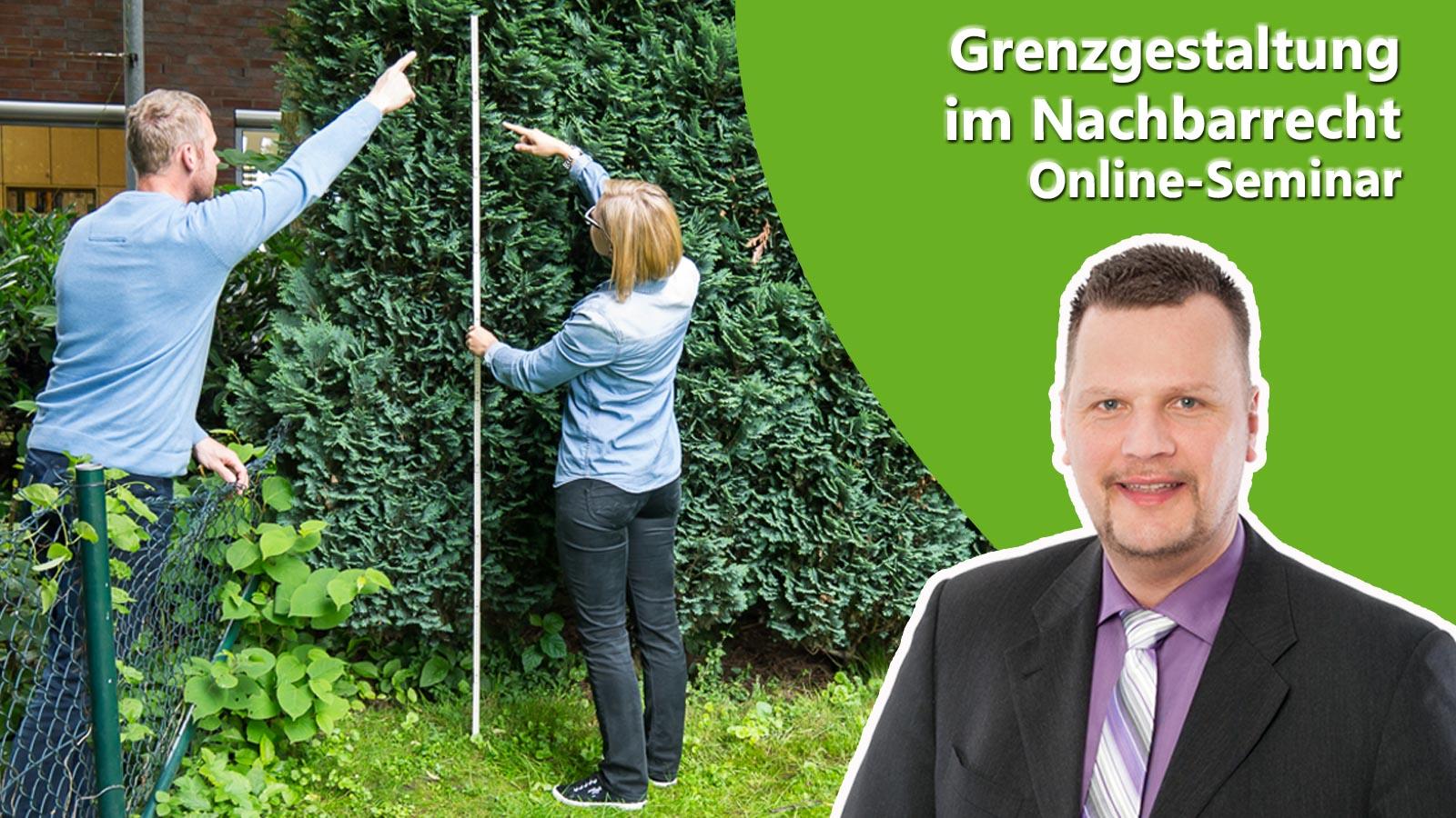 Ankündigung Online-Seminar Grenzgestaltung mit Referent Stephan Dingler und Beispielfoto einen Nachbarstreits wegen Grenzbepflanzung